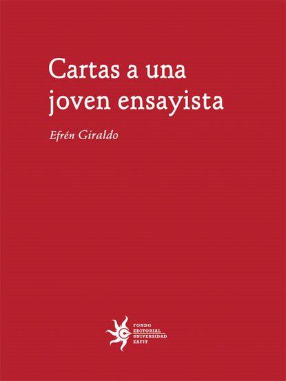 Efrén Giraldo Cartas a una joven ensayista недорого