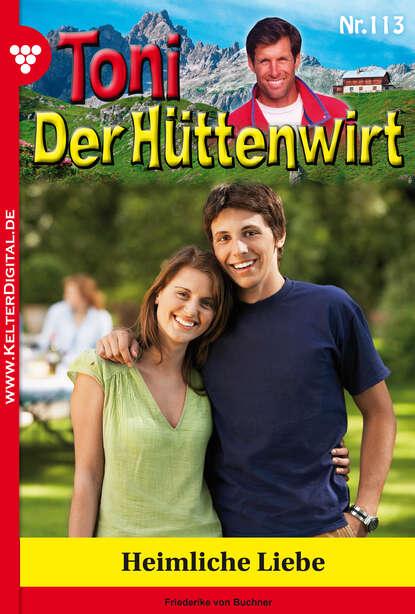 Friederike von Buchner Toni der Hüttenwirt 113 – Heimatroman friederike von buchner toni der hüttenwirt 209 – heimatroman