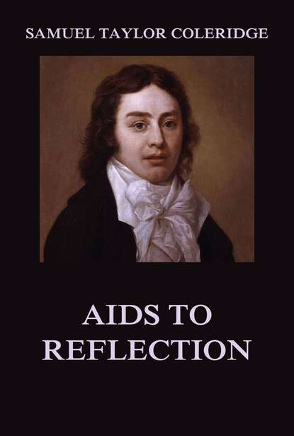 Samuel Taylor Coleridge Aids to Reflection s coleridge taylor 24 negro melodies op 59