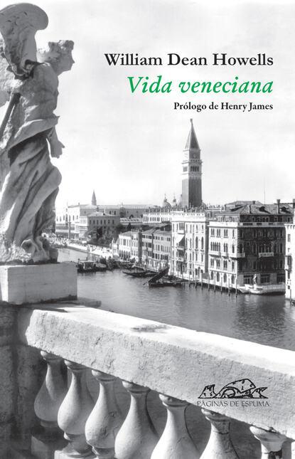 William Dean Howells Vida veneciana