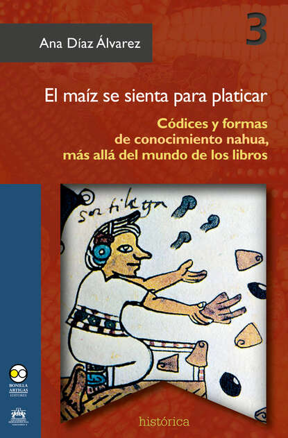 Ana Díaz Álvarez El maíz se sienta para platicar недорого