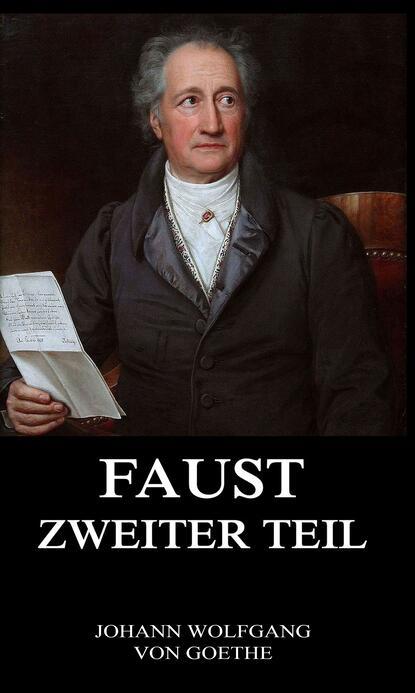 Johann Wolfgang von Goethe Faust, der Tragödie zweiter Teil flix faust der tragodie erster teil