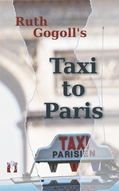 Ruth Gogoll Ruth Gogoll's Taxi to Paris donald mccaig ruth s journey
