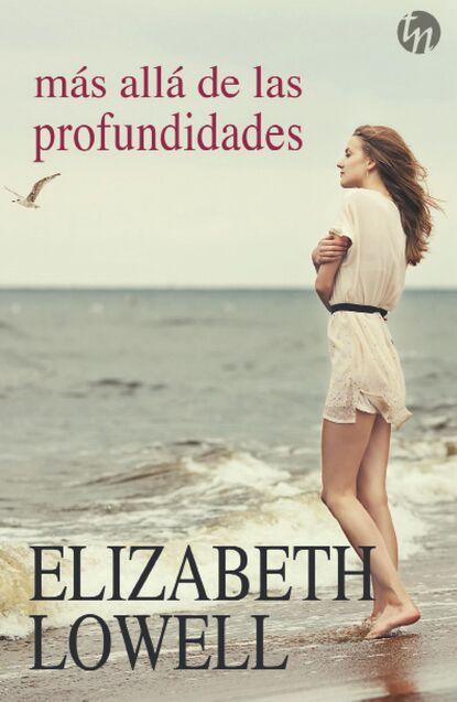 Elizabeth Lowell Más allá de las profundidades недорого