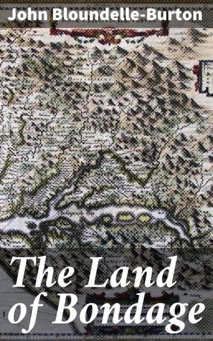 john bloundelle burton the sword of gideon John Bloundelle-Burton The Land of Bondage
