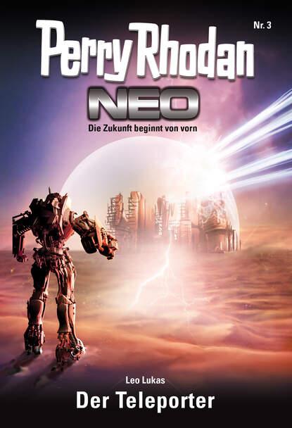 Leo Lukas Perry Rhodan Neo 3: Der Teleporter недорого