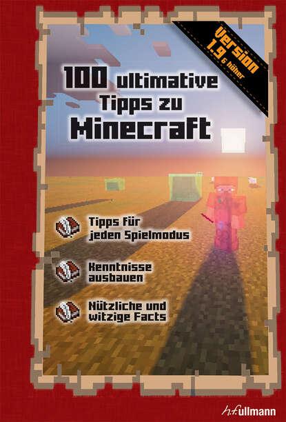 Фото - Stéphane Pilet 100 ultimative Tipps zu Minecraft martin lengefeld 100 tipps für online meetings