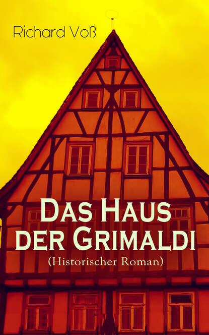 Фото - Richard Voß Das Haus der Grimaldi (Historischer Roman) richard voß das haus der grimaldi historischer roman