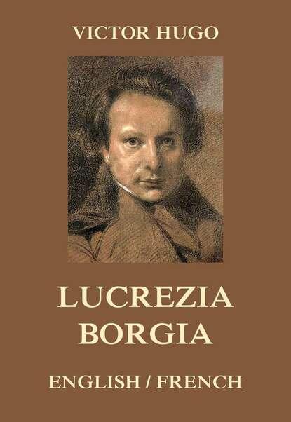 Victor Hugo Lucrezia Borgia
