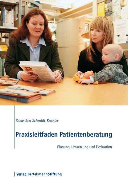 Sebastian Schmidt-Kaehler Praxisleitfaden Patientenberatung недорого