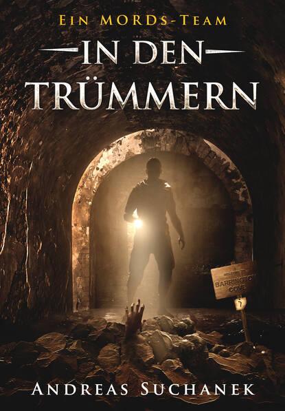 Andreas Suchanek Ein MORDs-Team - Band 7: In den Trümmern (All-Age Krimi) недорого