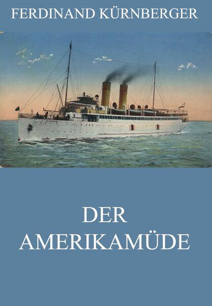 ferdinand kürnberger gesammelte schriften Ferdinand Kürnberger Der Amerikamüde