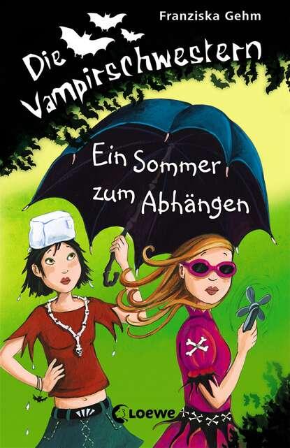 Franziska Gehm Die Vampirschwestern 9 - Ein Sommer zum Abhängen franziska gehm die vampirschwestern 12 ruhig blut frau ete petete