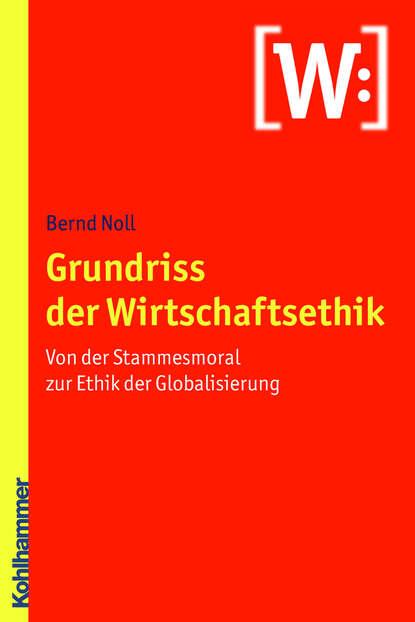 chaim noll feuer Bernd Noll Grundriss der Wirtschaftsethik
