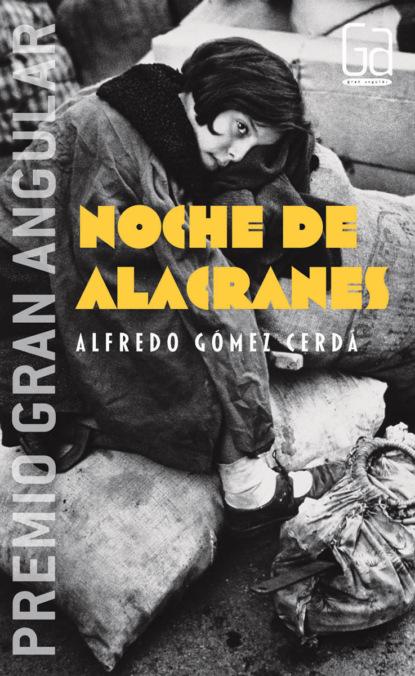 Alfredo Gómez Cerdá Noche de alacranes bernardo bef fernández tiempo de alacranes
