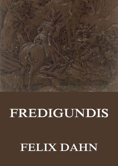 Felix Dahn Fredigundis недорого