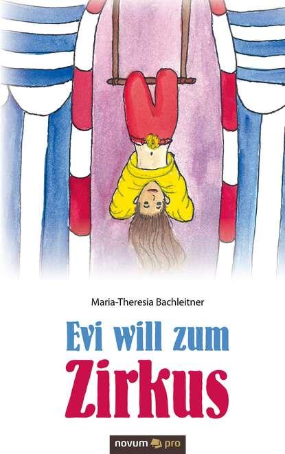Maria-Theresia Bachleitner Evi will zum Zirkus недорого