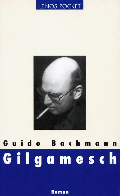 Guido Bachmann Gilgamesch