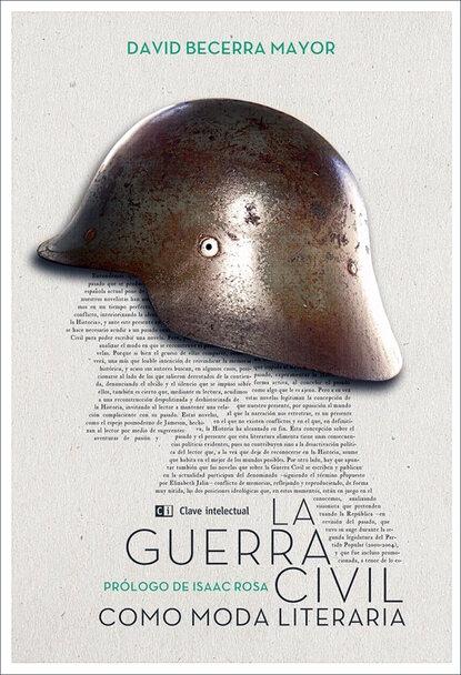 David Becerra La Guerra Civil como moda literaria недорого