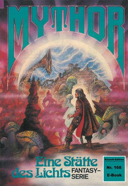 Hubert Haensel Mythor 168: Eine Stätte des Lichts hubert haensel mythor 127 das dämonentor
