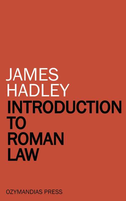 James Hadley Introduction to Roman Law chase james hadley not safe to be free