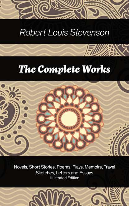 Robert Louis Stevenson The Complete Works robert louis stevenson the complete works of robert louis stevenson