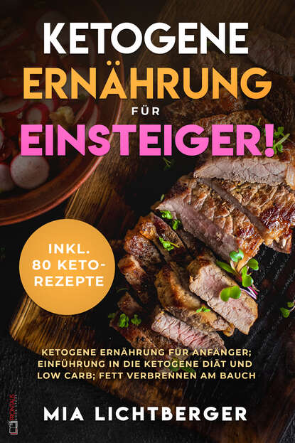 Mia Lichtberger Ketogene Ernährung für Einsteiger! anna malou mönchsweg für einsteiger