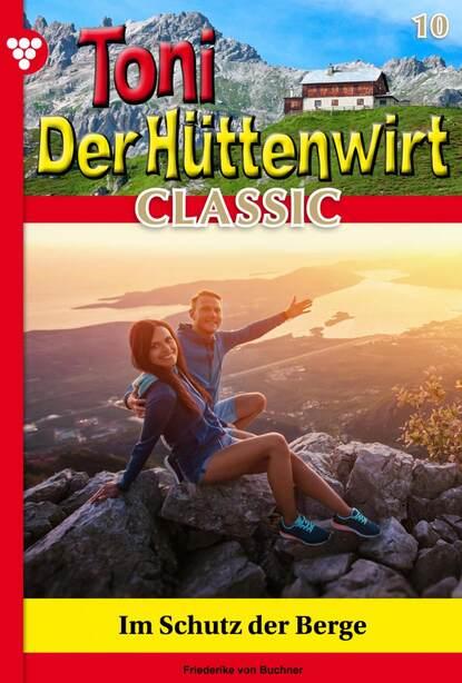 Toni der H?ttenwirt Classic 10 – Heimatroman