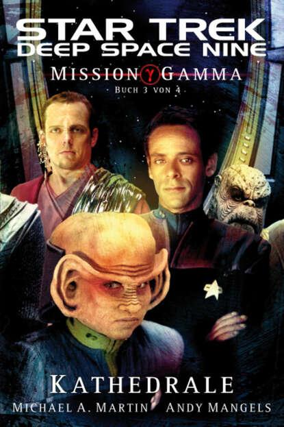 Andy Mangels Star Trek - Deep Space Nine 8.07: Mission Gamma 3 - Kathedrale