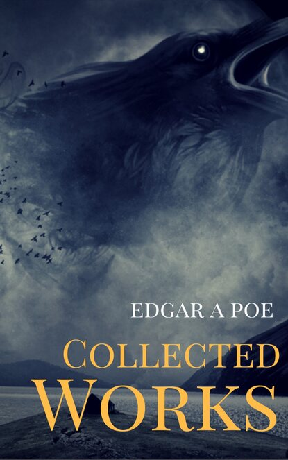 Эдгар Аллан По The Best of Poe: The Tell-Tale Heart, The Raven, The Cask of Amontillado, and 30 Others ron shapiera flight of the raven