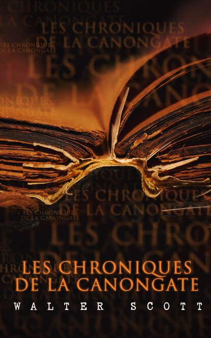 walter scott les chroniques de la canongate Walter Scott Les Chroniques de la Canongate