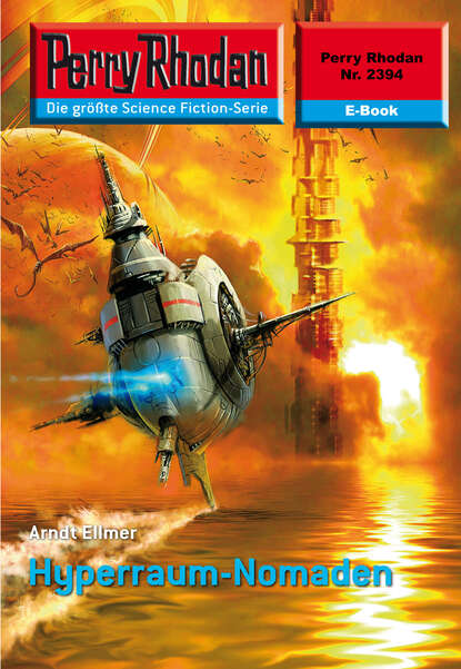 Arndt Ellmer Perry Rhodan 2394: Hyperraum-Nomaden недорого