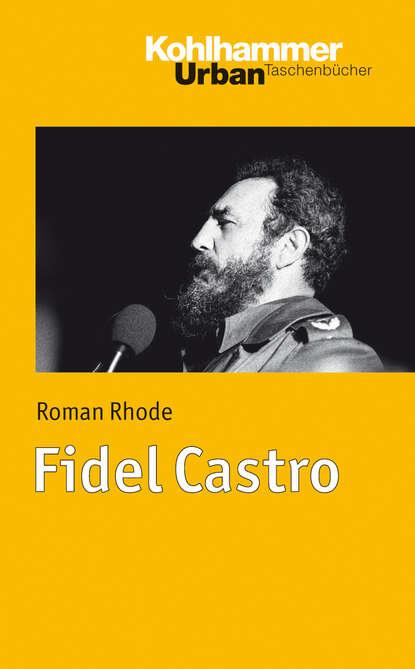 Roman Rhode Fidel Castro printio fidel castro
