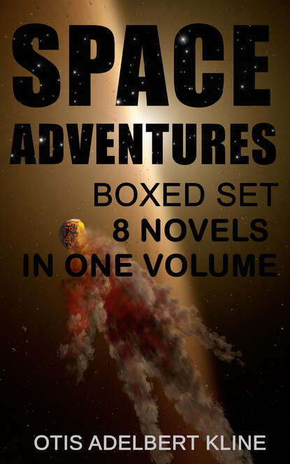 Otis Adelbert Kline SPACE ADVENTURES Boxed Set – 8 Novels in One Volume