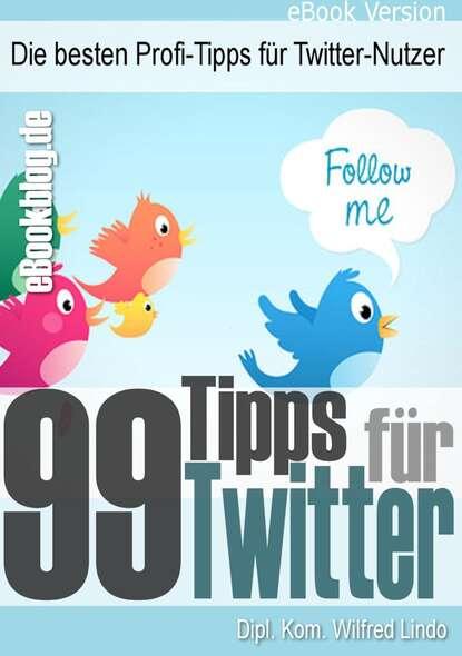 99 Twitter Tipps - Die besten Profi-Tipps für Twitter-Nutzer фото