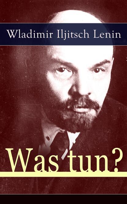 Wladimir Iljitsch Lenin Was tun? недорого