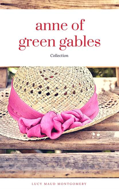 Люси Мод Монтгомери Anne of Green Gables Collection: Anne of Green Gables, Anne of the Island, and More Anne Shirley Books (ReadOn Classics) anne n vick solunar returns