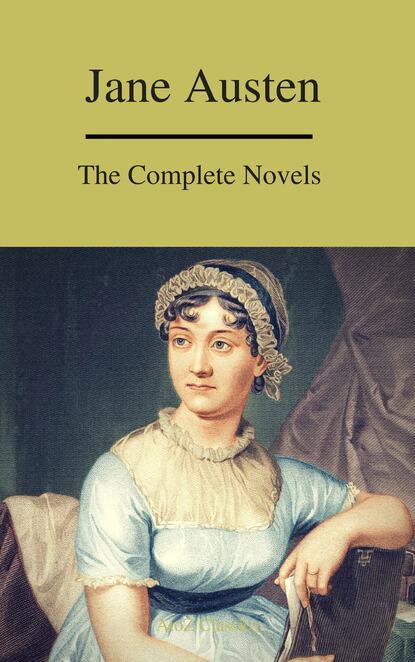 Джейн Остин The Complete Novels of Jane Austen ( A to Z Classics) джейн остин the complete novels of jane austen all 9 books in one edition