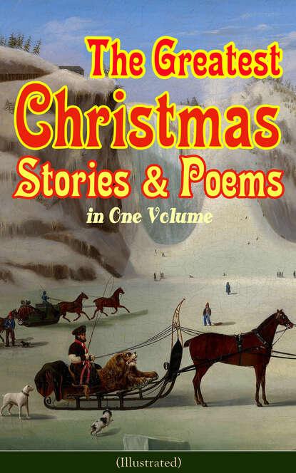 Гарриет Бичер-Стоу - аудиокнига The Greatest Christmas Stories & Poems in One Volume (Illustrated)