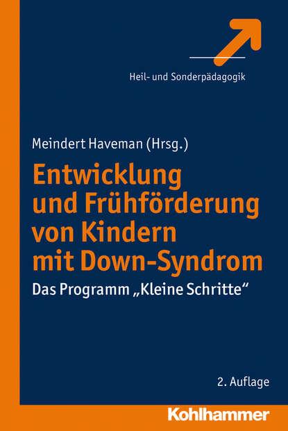 Группа авторов Entwicklung und Frühförderung von Kindern mit Down-Syndrom группа авторов teilhabebedarfe von menschen mit behinderungen