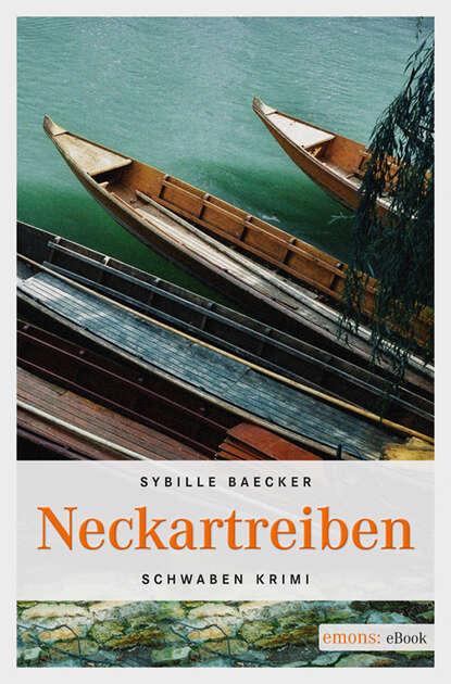 Sybille Baecker Neckartreiben sybille baecker neckartreiben