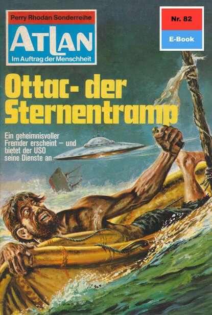 Clark Darlton Atlan 82: Ottac - der Sternentramp clark darlton atlan 19 piraten der sterne blauband