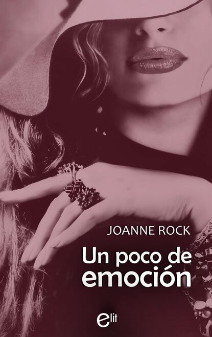 Joanne Rock Un poco de emoción joanne rock the pleasure trip