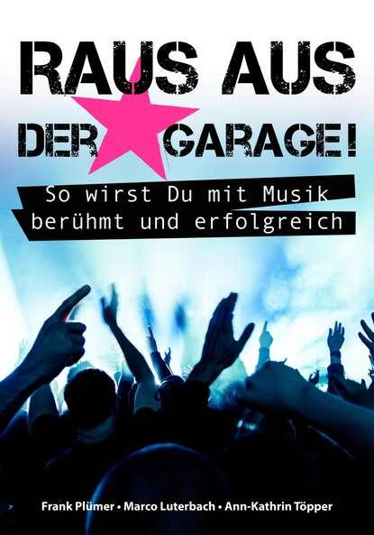 Frank Plümer Raus aus der Garage! So wirst Du mit Musik berühmt und erfolgreich frank alper erkenntnisse aus atlantis