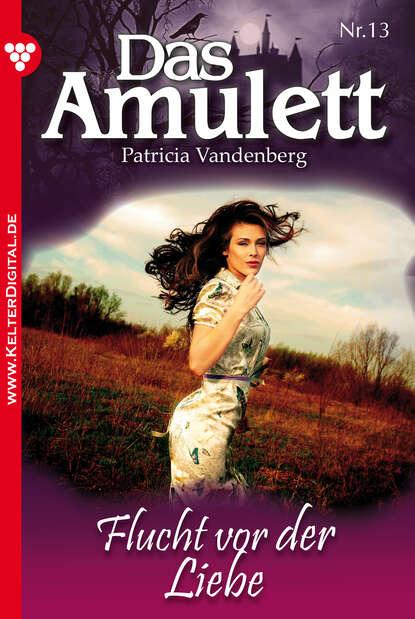 Patricia Vandenberg Das Amulett 13 – Liebesroman philipp vandenberg das fünfte evangelium