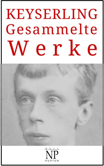 Фото - Eduard von Keyserling Eduard von Keyserling – Gesammelte Werke eduard grimm descartes lehre von den angeborenen ideen