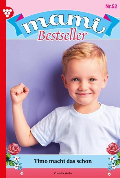 Cornelia Waller Mami Bestseller 52 – Familienroman douglas waller disciples