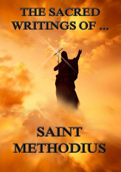 Saint Methodius The Sacred Writings of Saint Methodius saint ambrose the sacred writings of saint ambrose