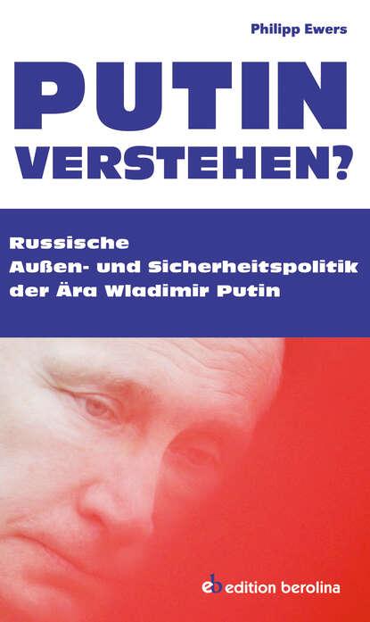 Philipp Ewers Putin verstehen?