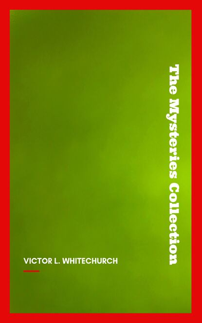 Victor L. Whitechurch Victor L. Whitechurch: The Mysteries Collection victor l whitechurch downland echoes